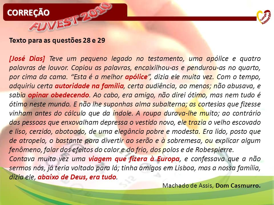 FUVEST 2010 CORREÇÃO Texto para as questões 28 e 29