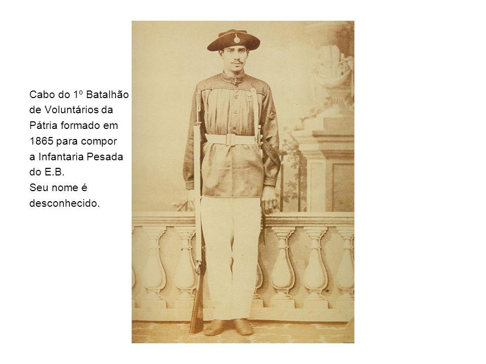 Cabo do 1º Batalhão de Voluntários da. Pátria formado em. 1865 para compor. a Infantaria Pesada.