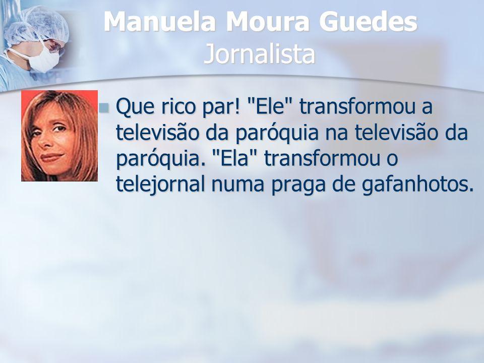 Manuela Moura Guedes Jornalista
