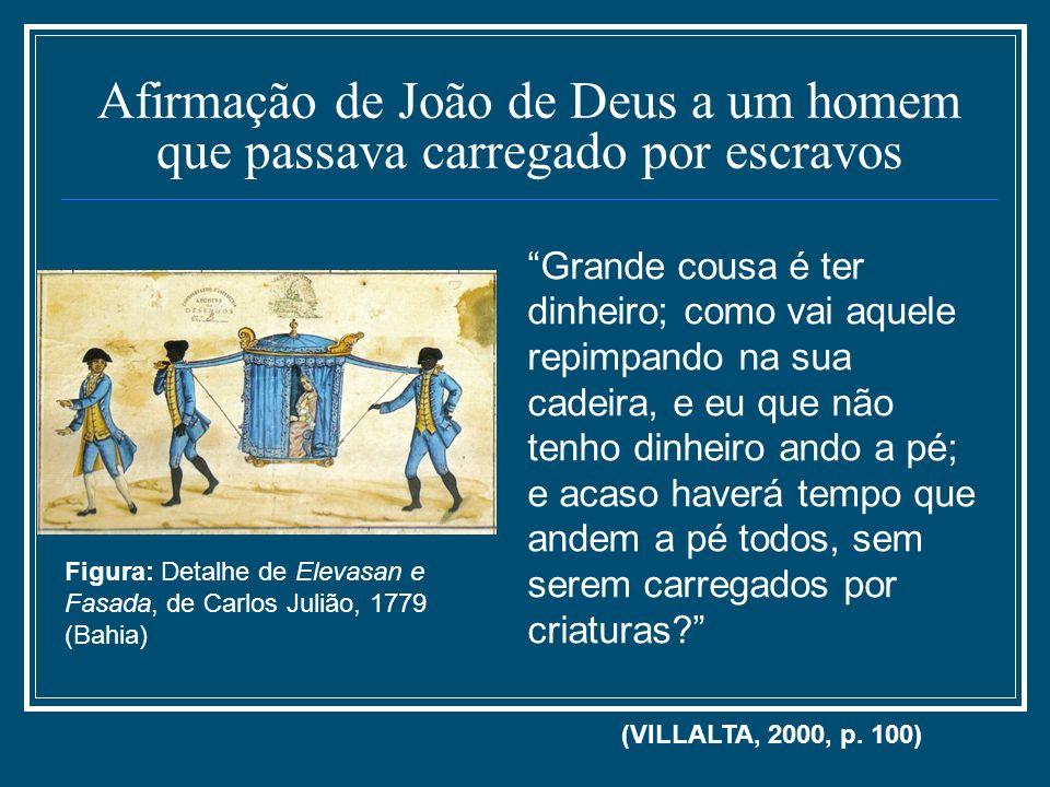 Afirmação de João de Deus a um homem que passava carregado por escravos