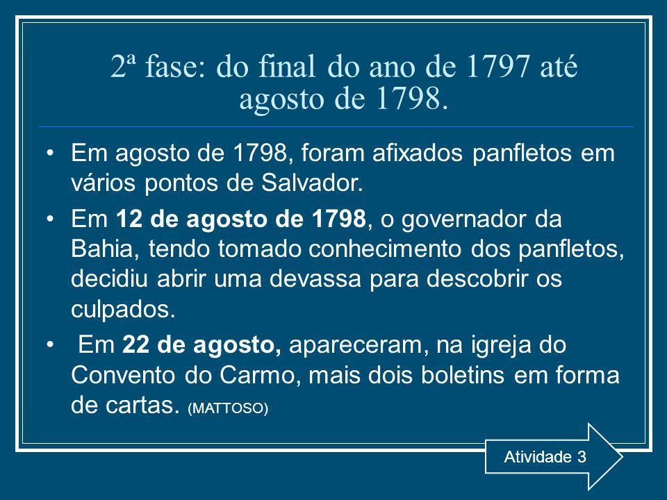 2ª fase: do final do ano de 1797 até agosto de 1798.