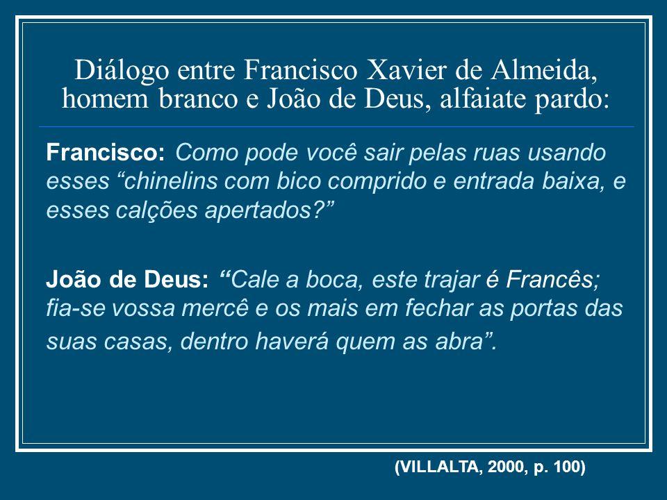 Diálogo entre Francisco Xavier de Almeida, homem branco e João de Deus, alfaiate pardo: