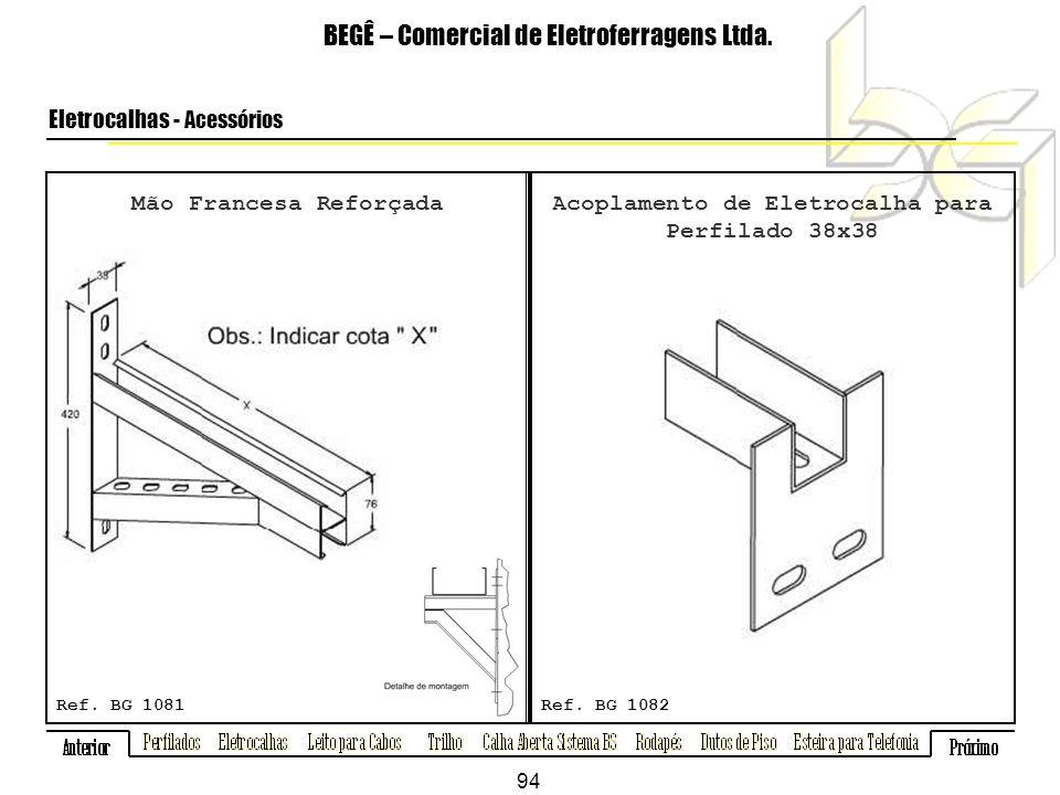 Mão Francesa Reforçada Acoplamento de Eletrocalha para Perfilado 38x38