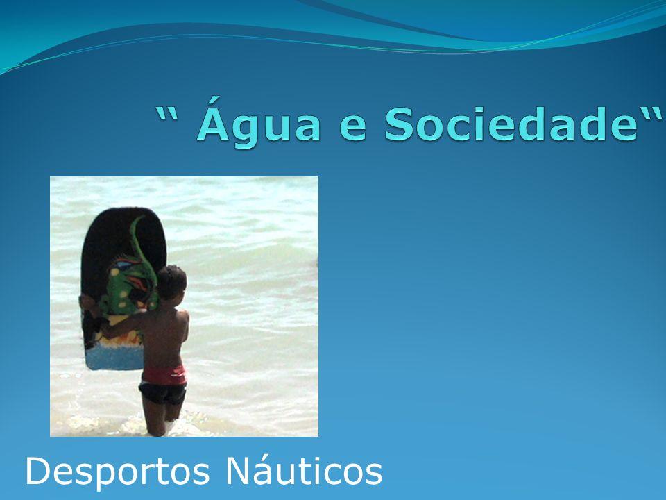Água e Sociedade Desportos Náuticos