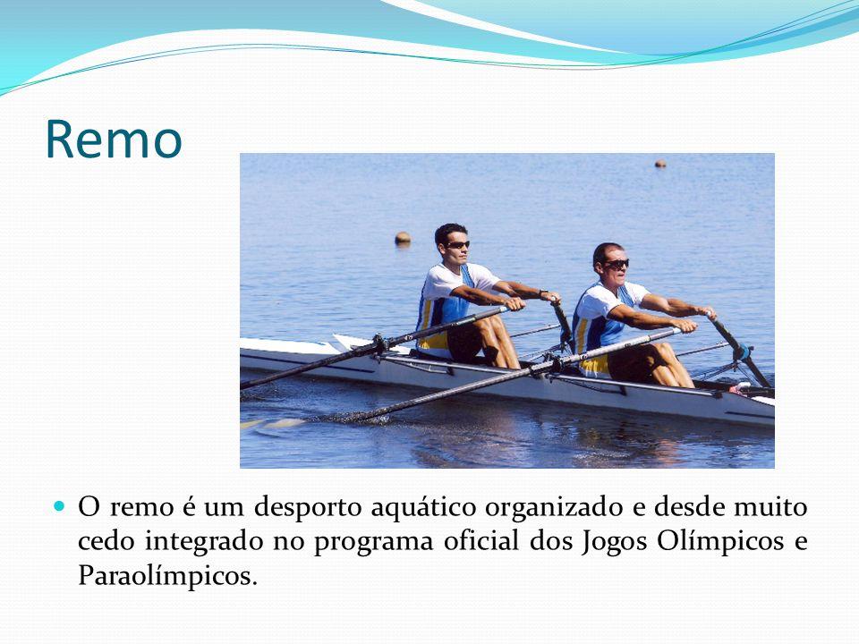 Remo O remo é um desporto aquático organizado e desde muito cedo integrado no programa oficial dos Jogos Olímpicos e Paraolímpicos.