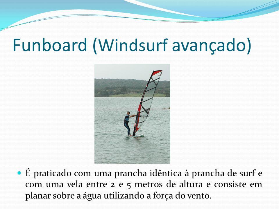 Funboard (Windsurf avançado)