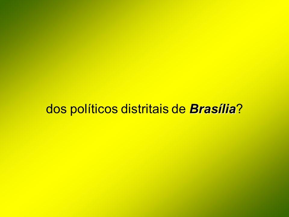 dos políticos distritais de Brasília