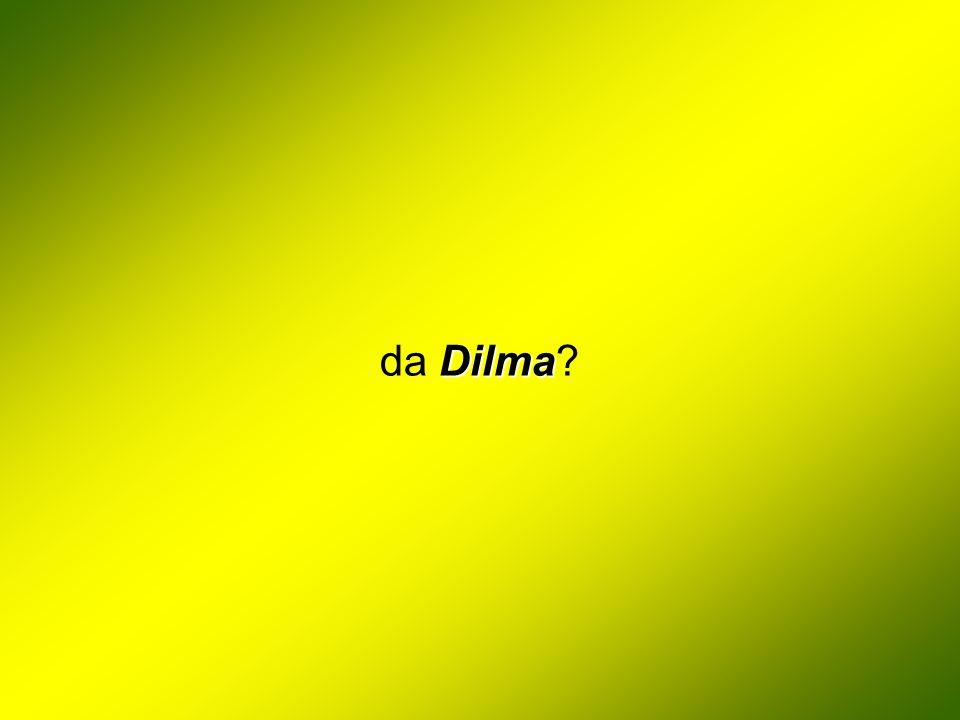 da Dilma