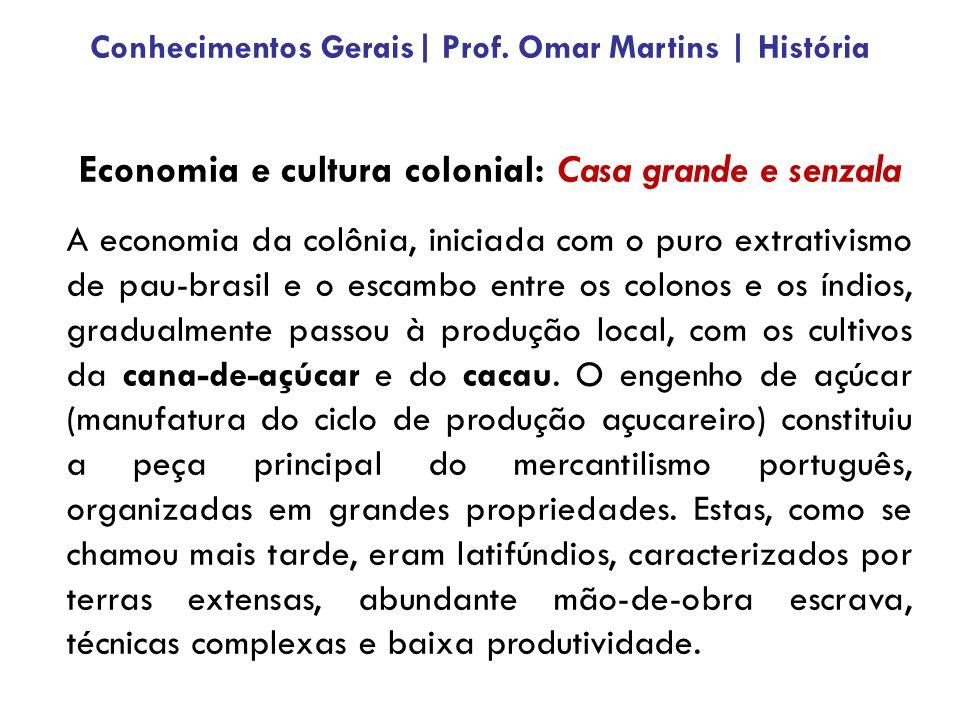 Economia e cultura colonial: Casa grande e senzala