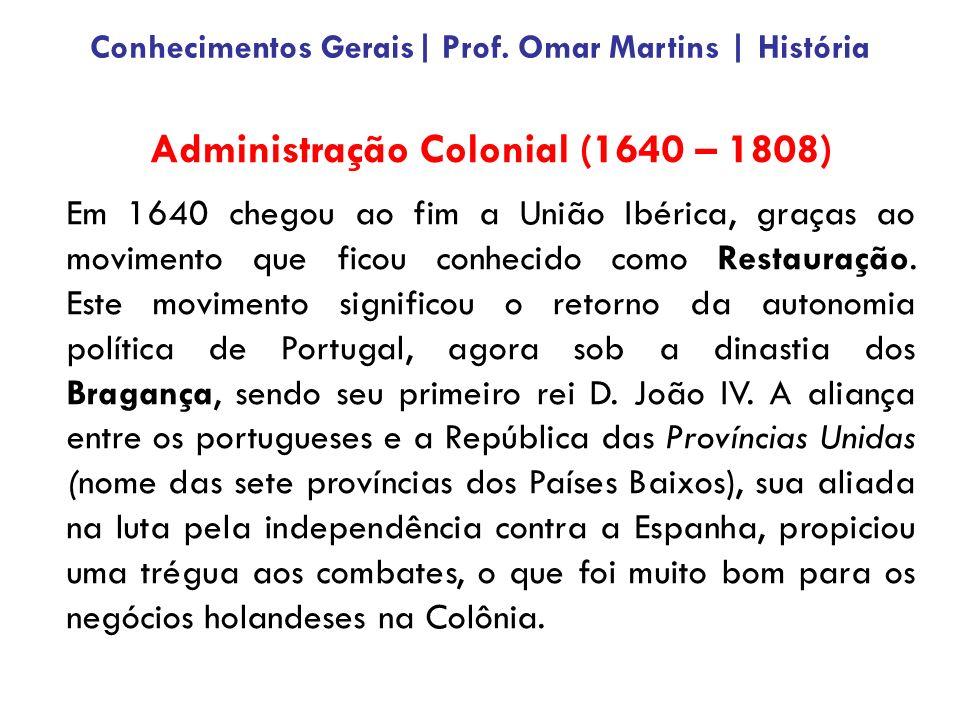 Administração Colonial (1640 – 1808)