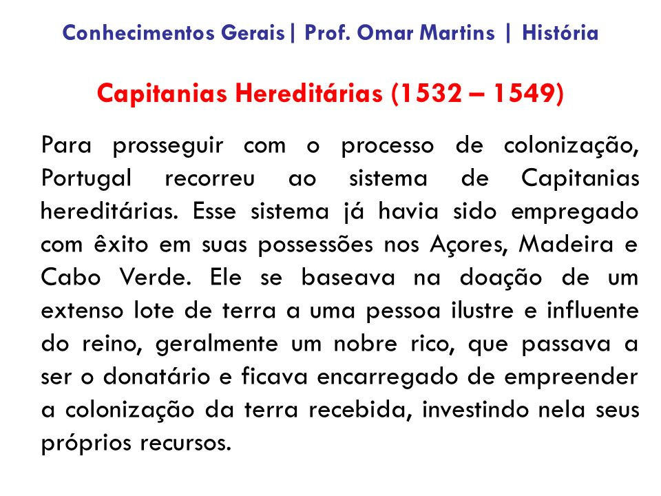 Capitanias Hereditárias (1532 – 1549)