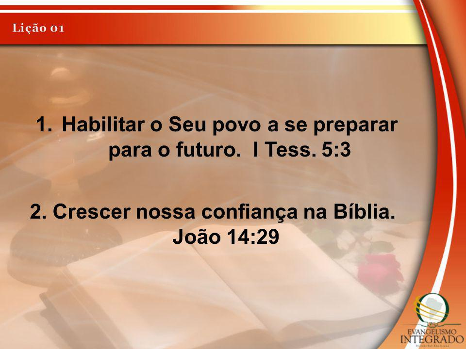 Habilitar o Seu povo a se preparar para o futuro. I Tess. 5:3
