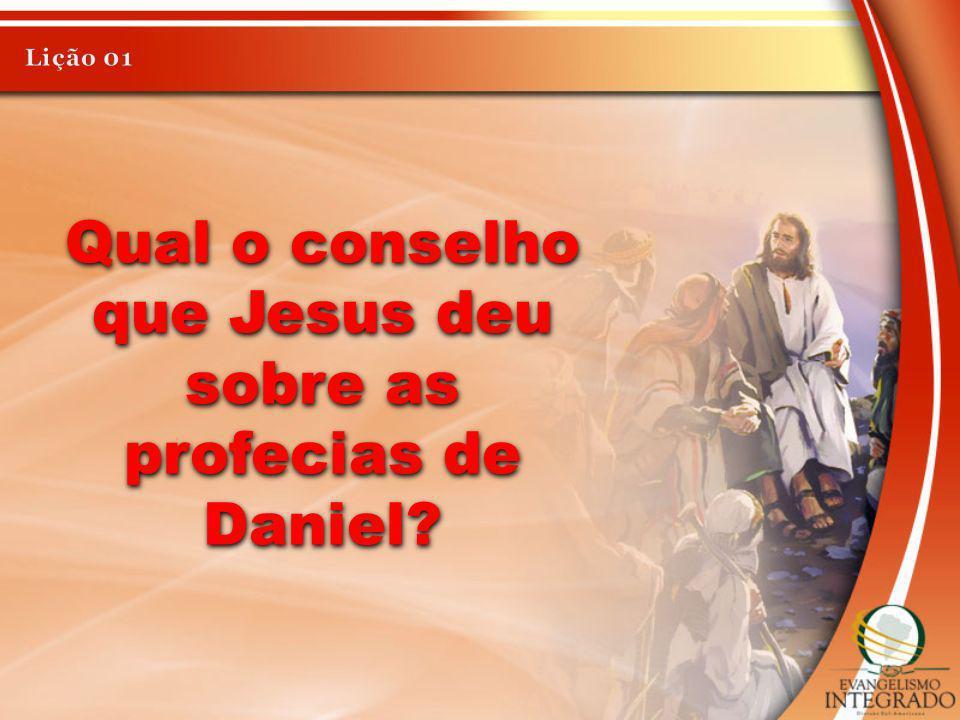 Qual o conselho que Jesus deu sobre as profecias de Daniel