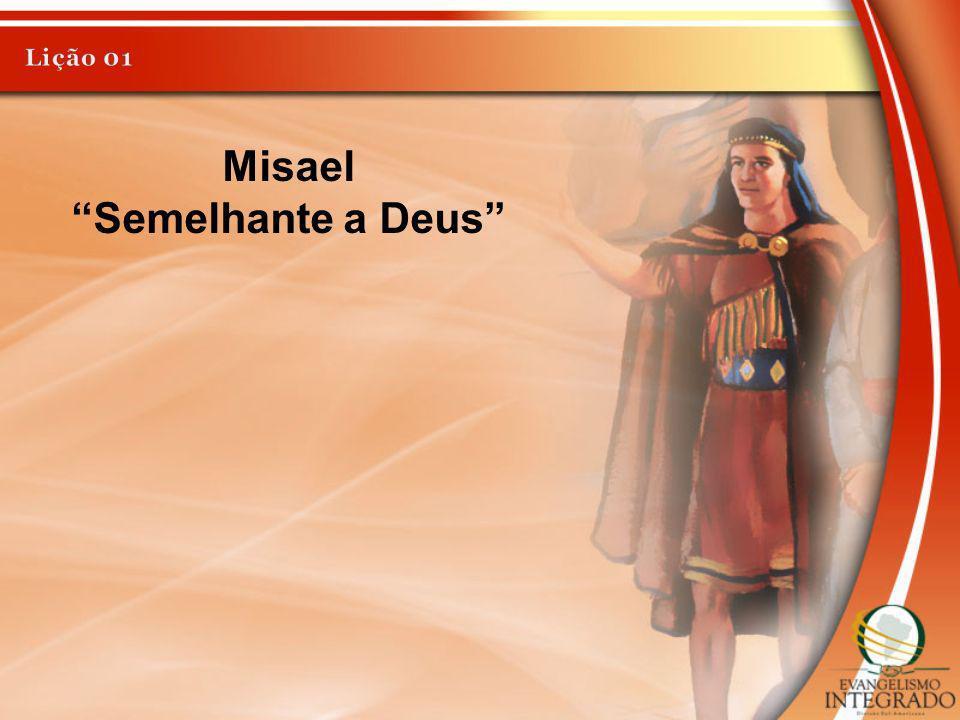 Misael Semelhante a Deus