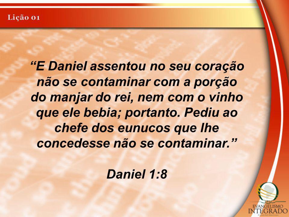 E Daniel assentou no seu coração não se contaminar com a porção
