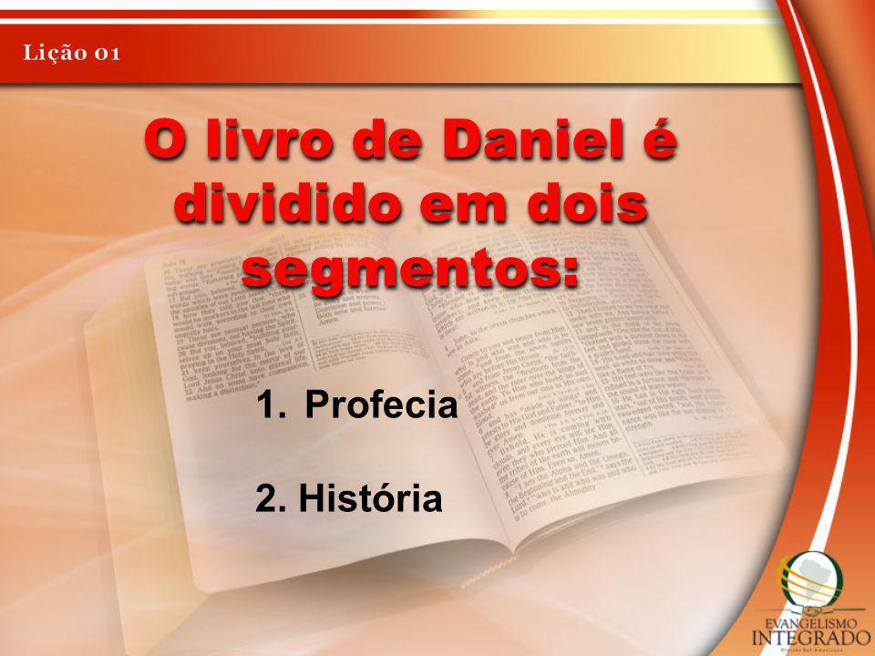 O livro de Daniel é dividido em dois segmentos: