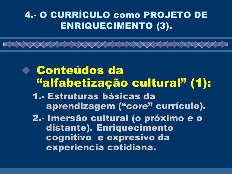 4.- O CURRÍCULO como PROJETO DE ENRIQUECIMENTO (3).