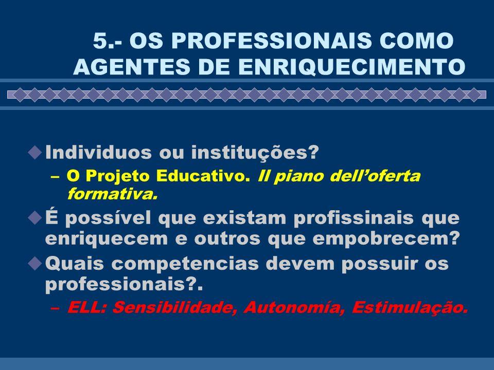 5.- OS PROFESSIONAIS COMO AGENTES DE ENRIQUECIMENTO