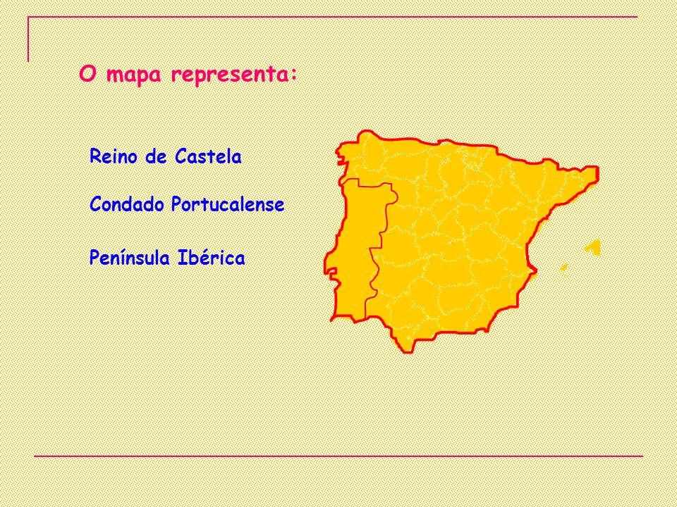 O mapa representa: Reino de Castela Condado Portucalense