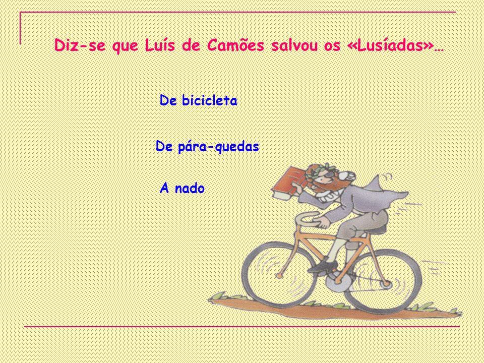 Diz-se que Luís de Camões salvou os «Lusíadas»…