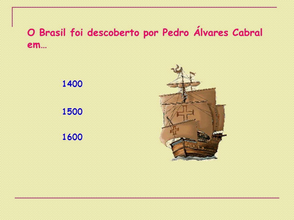 O Brasil foi descoberto por Pedro Álvares Cabral em…