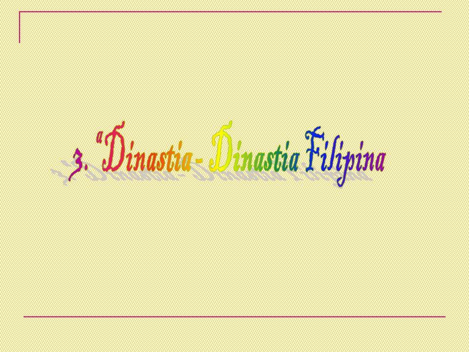 3.ª Dinastia - Dinastia Filipina