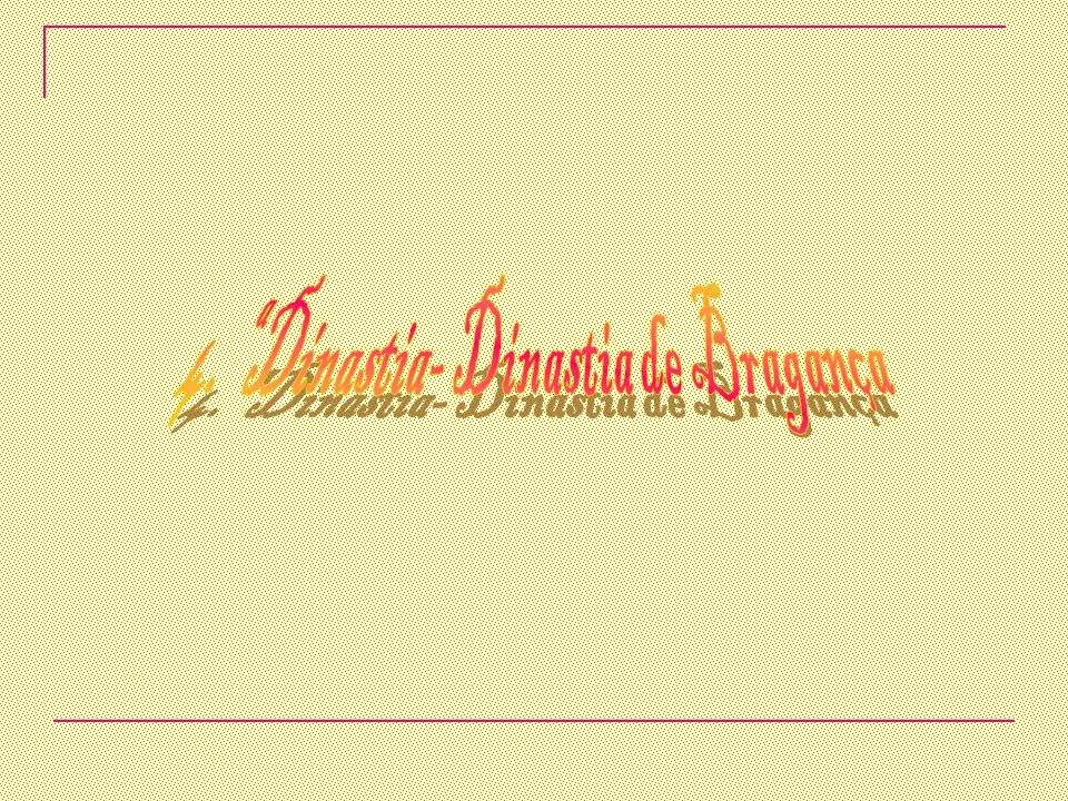 4.ª Dinastia- Dinastia de Bragança