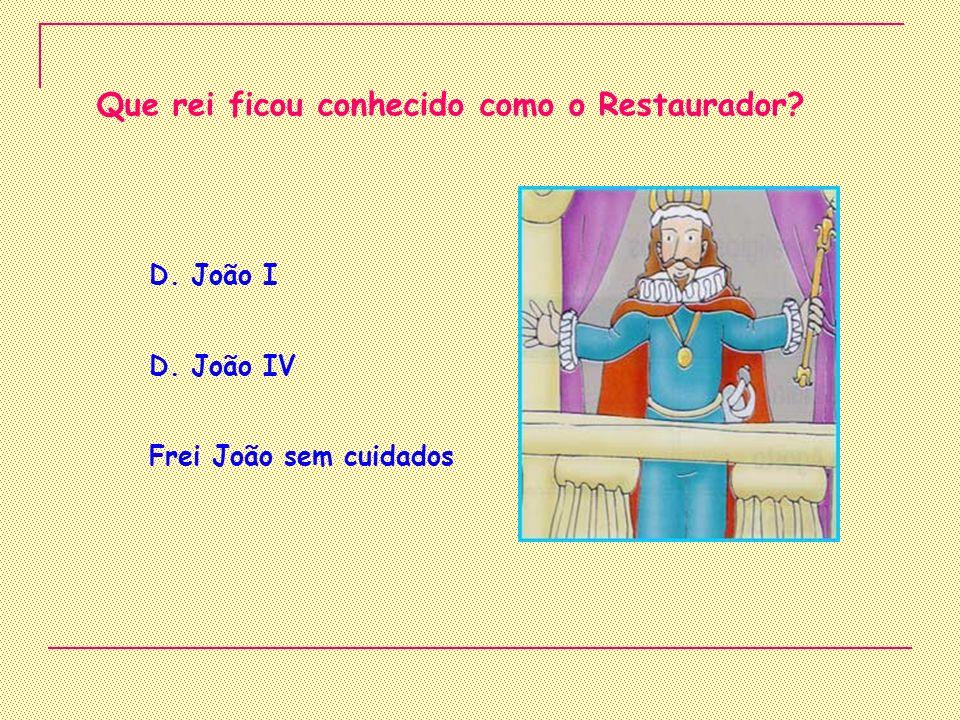 Que rei ficou conhecido como o Restaurador