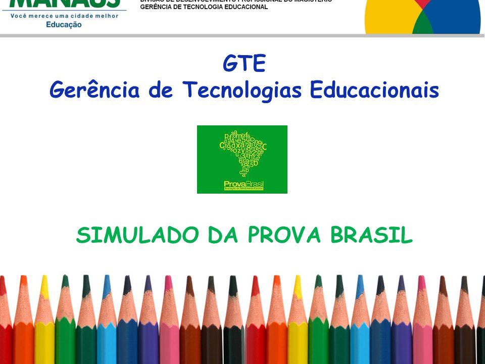 Gerência de Tecnologias Educacionais SIMULADO DA PROVA BRASIL