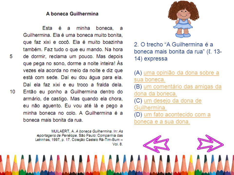 2. O trecho A Guilhermina é a boneca mais bonita da rua (ℓ