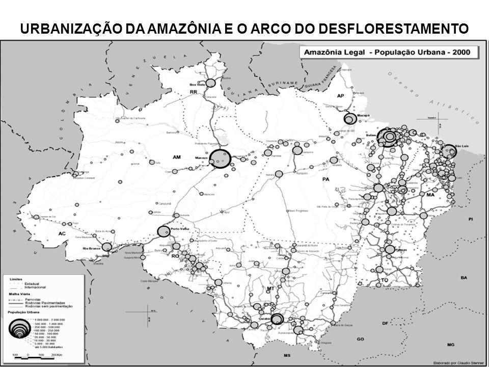 URBANIZAÇÃO DA AMAZÔNIA E O ARCO DO DESFLORESTAMENTO