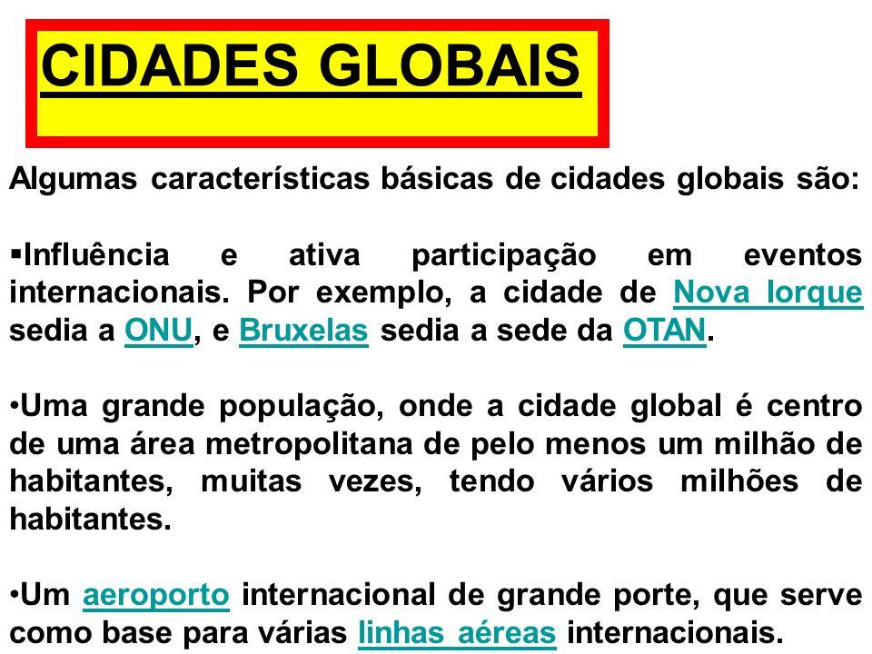 Algumas características básicas de cidades globais são: