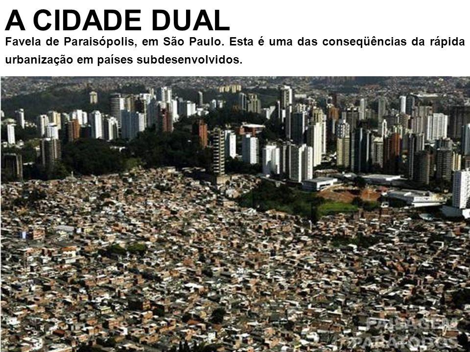 A CIDADE DUAL Favela de Paraisópolis, em São Paulo.