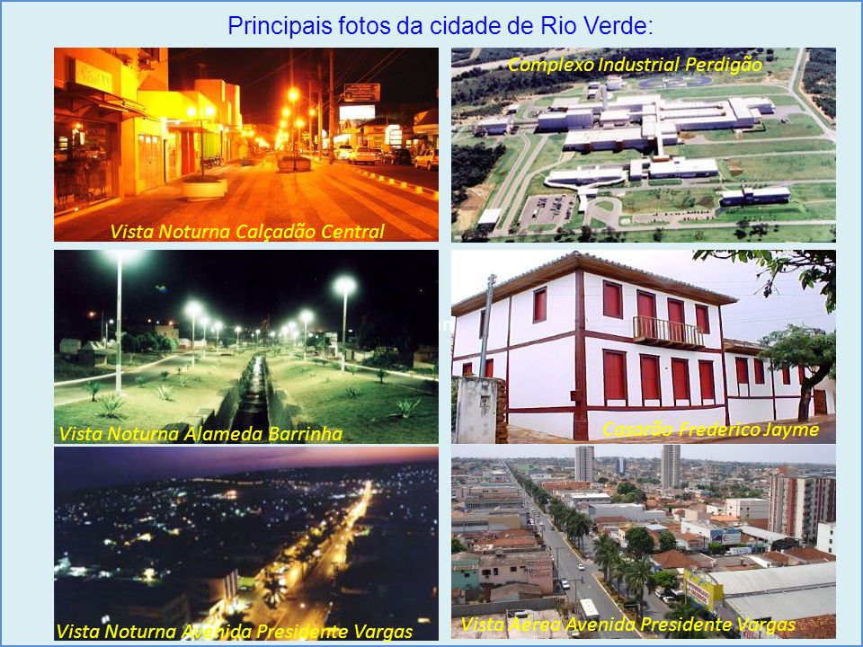 Principais fotos da cidade de Rio Verde:
