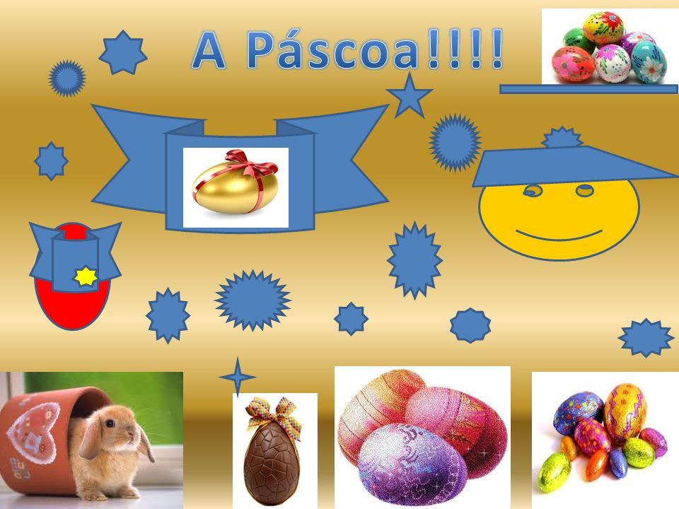 A Páscoa!!!!