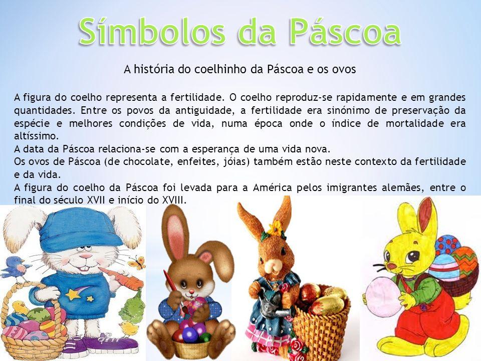 A história do coelhinho da Páscoa e os ovos