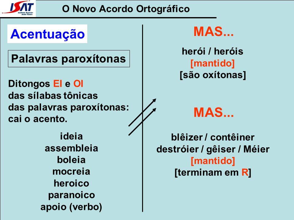 O Novo Acordo Ortográfico destróier / gêiser / Méier