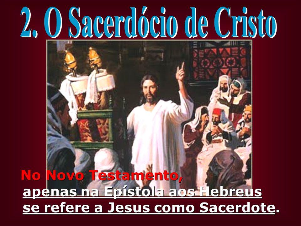 2. O Sacerdócio de Cristo