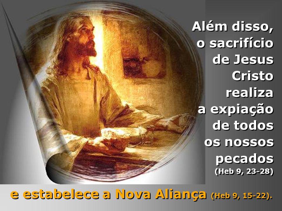 e estabelece a Nova Aliança (Heb 9, 15-22).