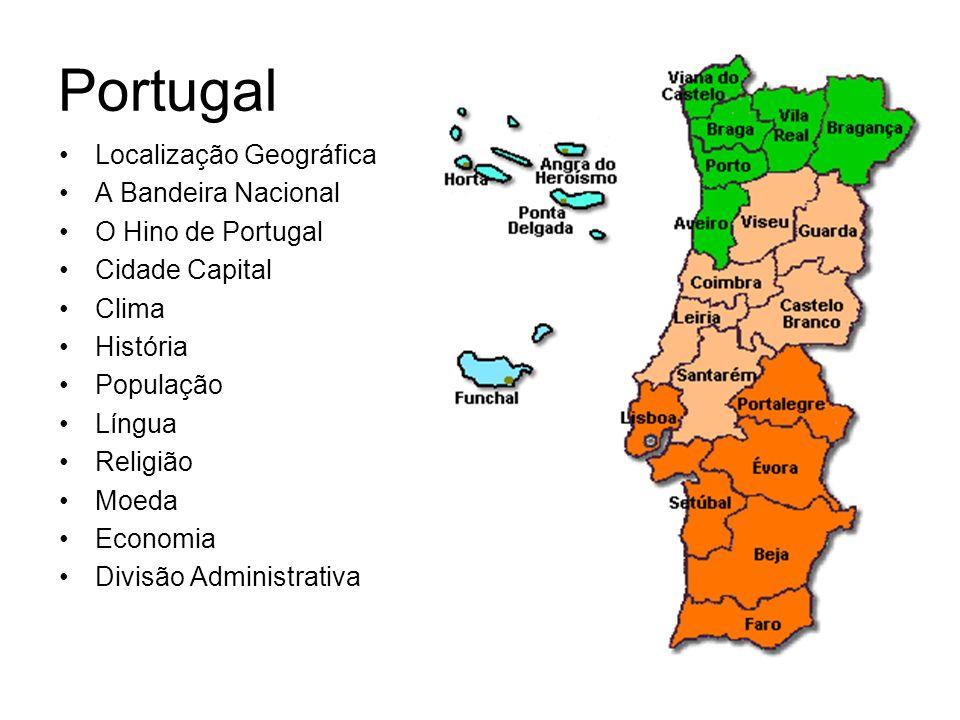 Portugal Localização Geográfica A Bandeira Nacional O Hino de Portugal