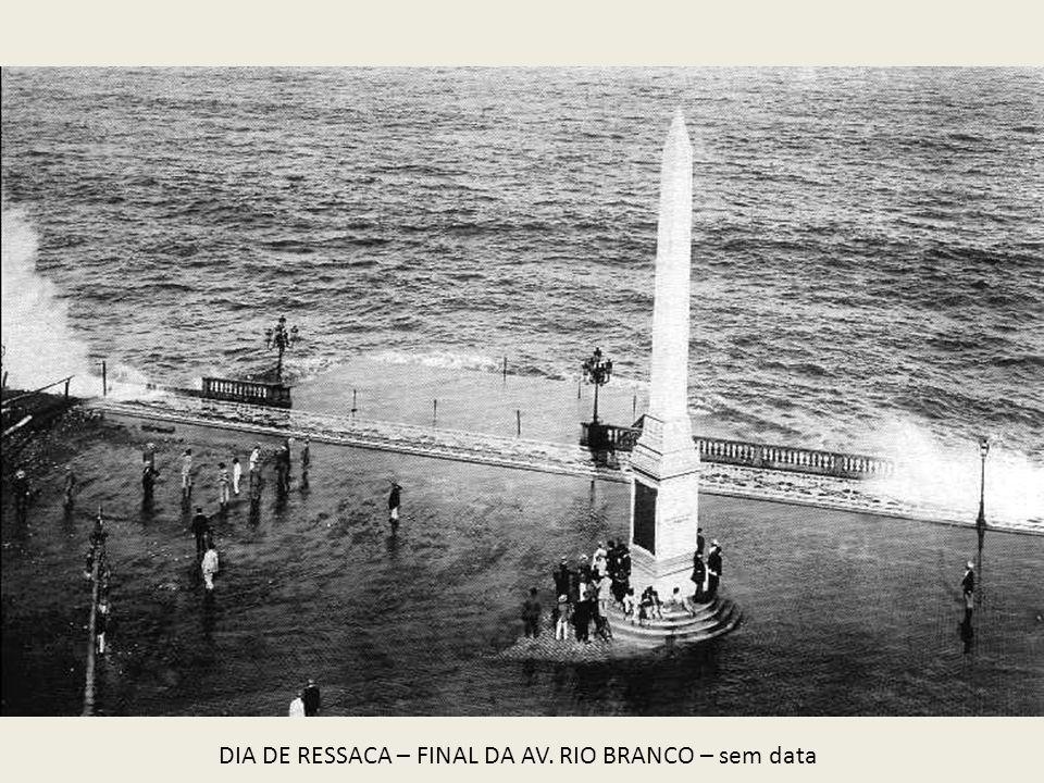 DIA DE RESSACA – FINAL DA AV. RIO BRANCO – sem data