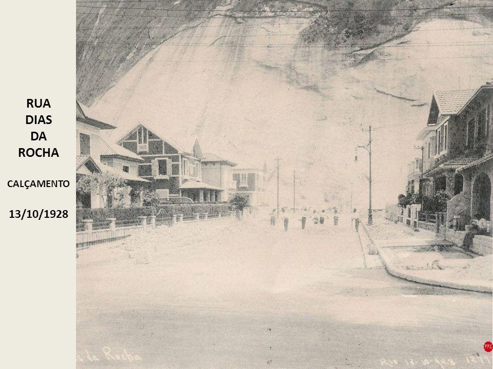 RUA DIAS DA ROCHA CALÇAMENTO 13/10/1928