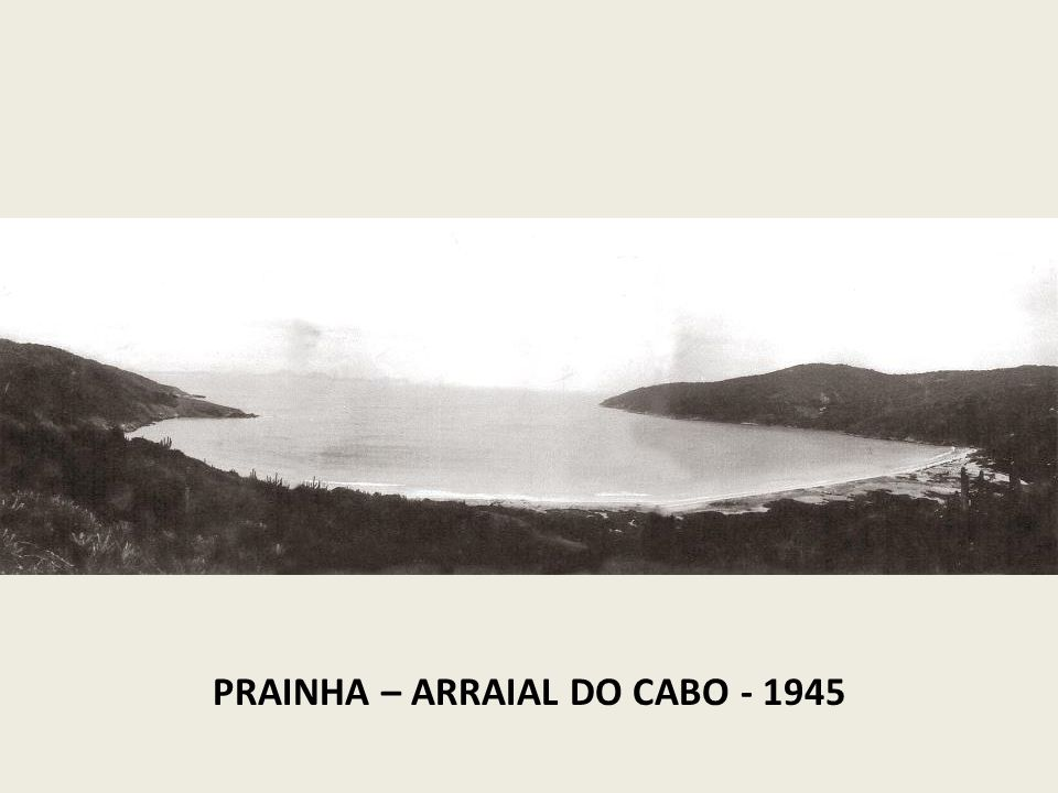 PRAINHA – ARRAIAL DO CABO - 1945