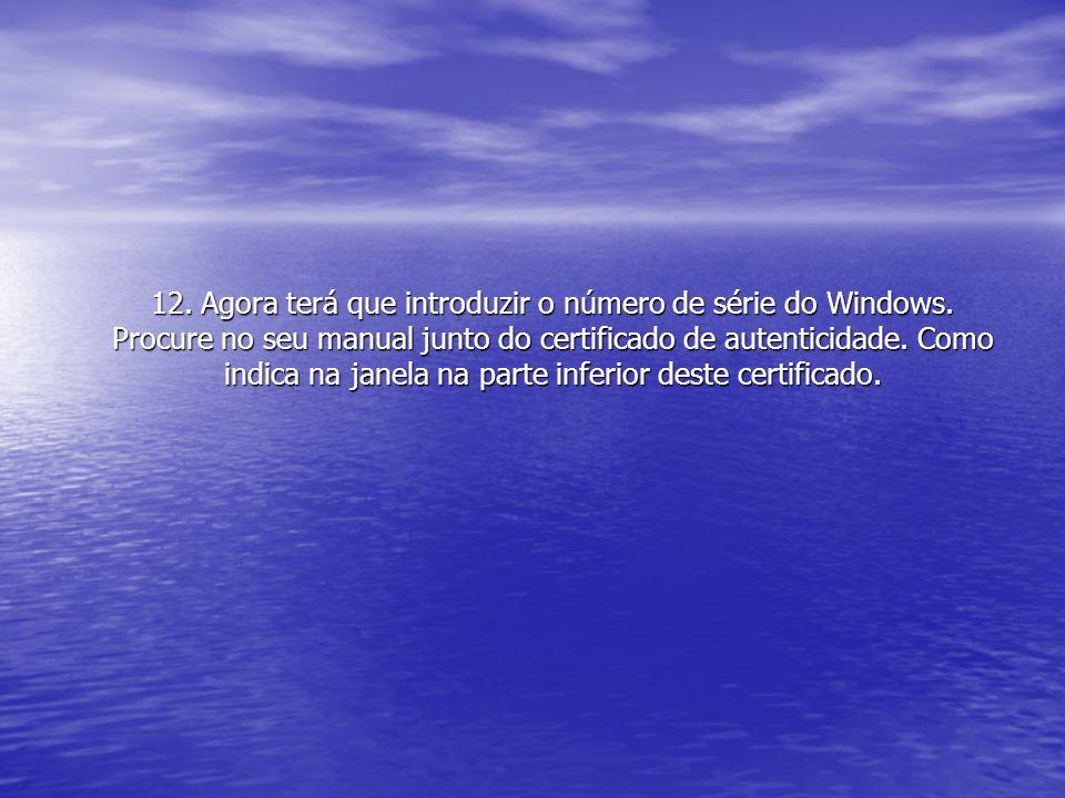12. Agora terá que introduzir o número de série do Windows
