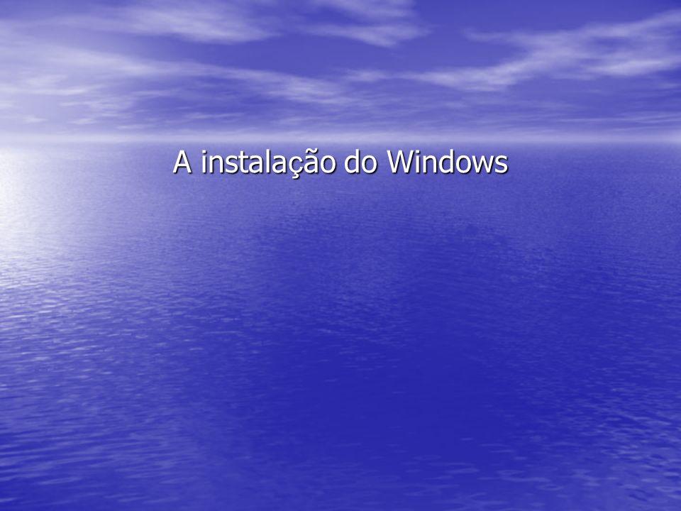 A instalação do Windows