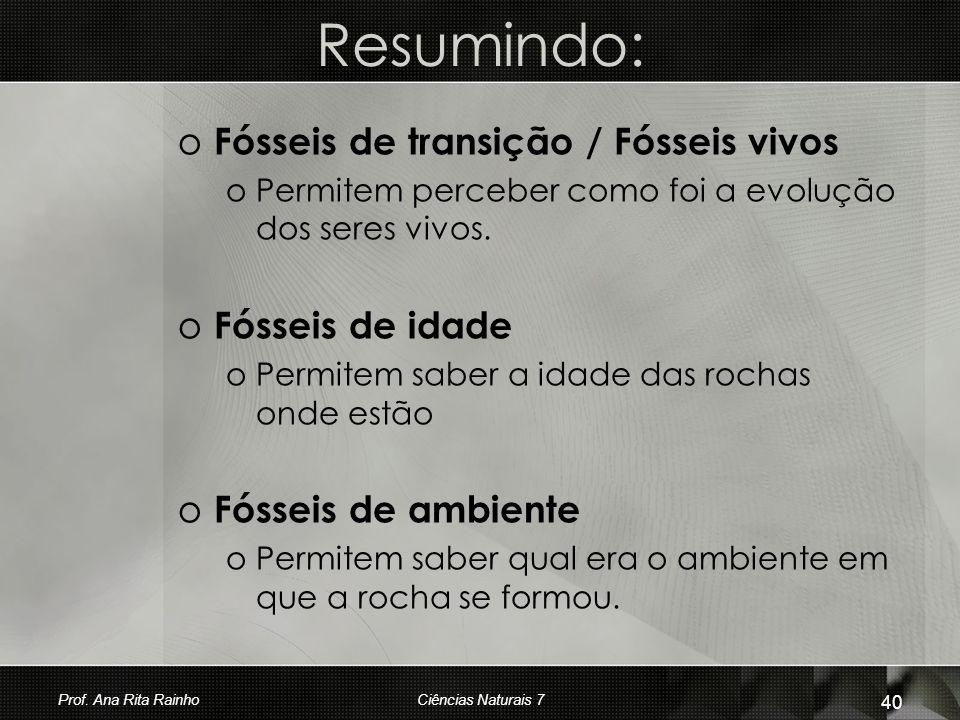 Resumindo: Fósseis de transição / Fósseis vivos Fósseis de idade