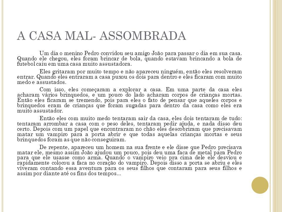 A CASA MAL- ASSOMBRADA