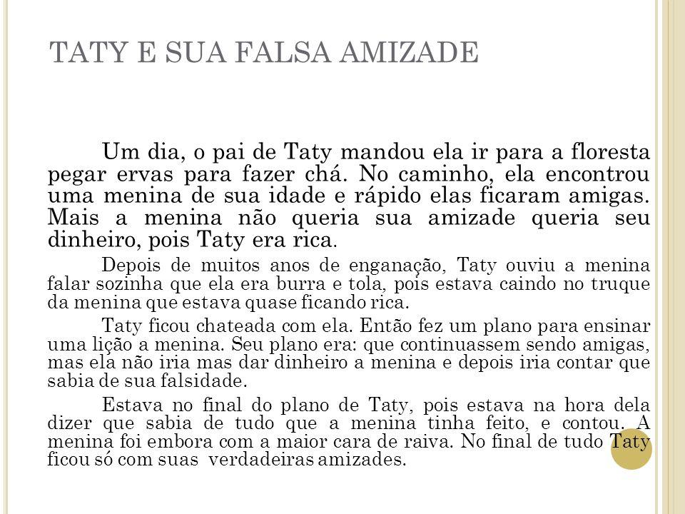 TATY E SUA FALSA AMIZADE