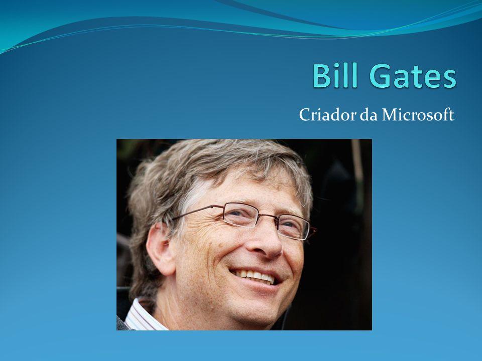 Bill Gates Criador da Microsoft