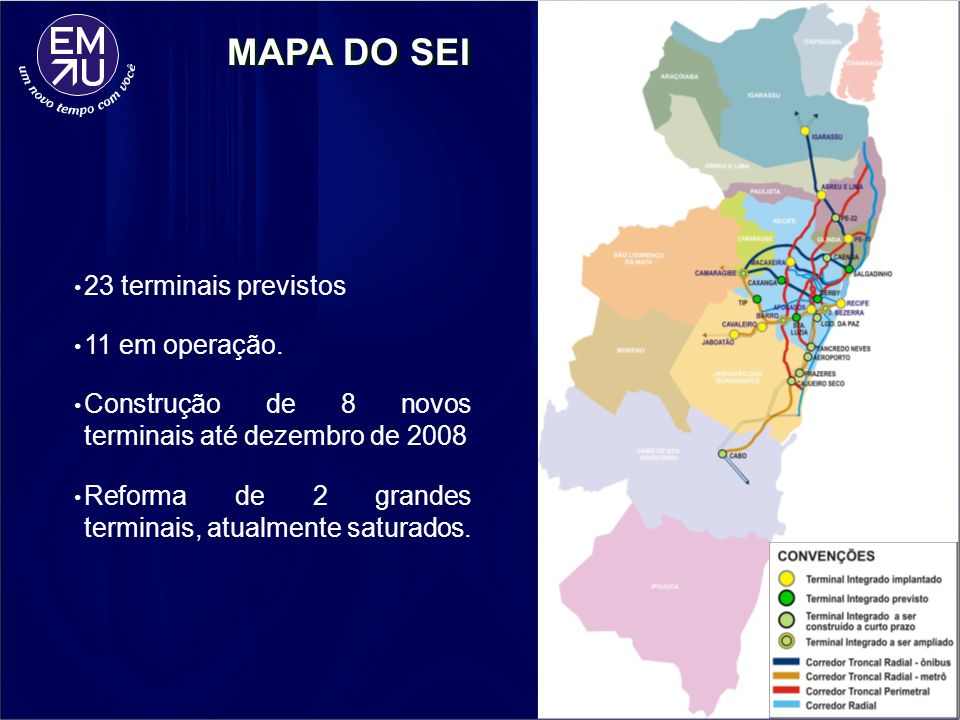 MAPA DO SEI 23 terminais previstos 11 em operação.
